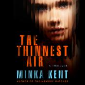 The Thinnest Air by  Minka Kent audiobook