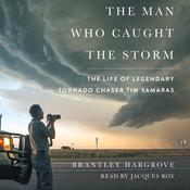 The Man Who Caught the Storm by  Brantley Hargrove audiobook