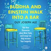 Buddha and Einstein Walk into a Bar by  Guy Joseph Ale audiobook
