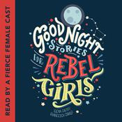 Good Night Stories for Rebel Girls by  Francesca Cavallo audiobook