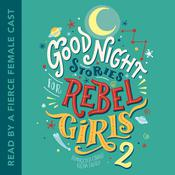 Good Night Stories for Rebel Girls 2 by  Francesca Cavallo audiobook