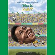 Who Is Pele? by  James Buckley Jr. audiobook