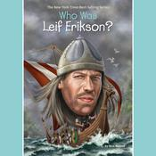 Who Was Leif Erikson? by  Nico Medina audiobook