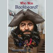 Who Was Blackbeard? by  James Buckley Jr. audiobook