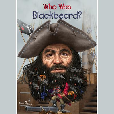 Who Was Blackbeard? by James Buckley audiobook