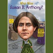 Who Was Susan B. Anthony? by  Meg Belviso audiobook