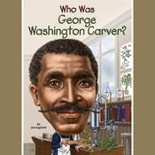 Who Was George Washington Carver? by  Jim Gigliotti audiobook