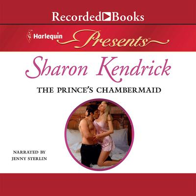 The Prince's Chambermaid by Sharon Kendrick audiobook