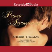 Private Arrangements by  Sherry Thomas audiobook