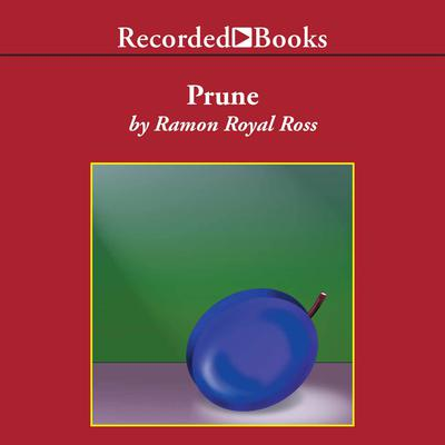 Prune by Ramon Royal Ross audiobook