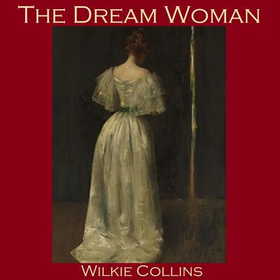 The Dream Woman by Wilkie Collins audiobook