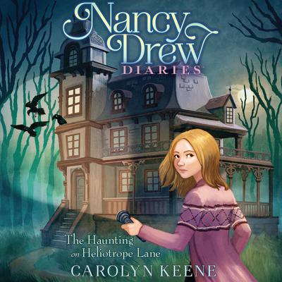 The Haunting on Heliotrope Lane by Carolyn Keene audiobook