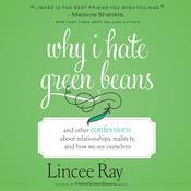 Why I Hate Green Beans by  Lincee Ray audiobook
