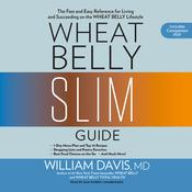 Wheat Belly Slim Guide by  William Davis MD audiobook