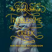 The Book Woman of Troublesome Creek by  Kim Michele Richardson audiobook