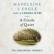A Circle of Quiet by  Madeleine L'Engle audiobook