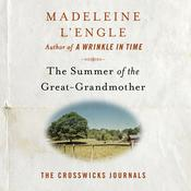 The Summer of the Great-Grandmother by  Madeleine L'Engle audiobook