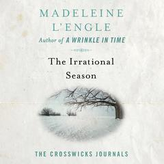 The Irrational Season by Madeleine L'Engle audiobook