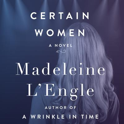 Certain Women by Madeleine L'Engle audiobook