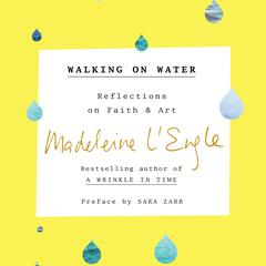 Walking on Water by Madeleine L'Engle audiobook