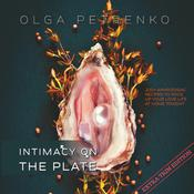 Intimacy On The Plate (Extra Trim Edition): 200+ Aphrodisiac Recipes to Spice Up Your Love Life at Home Tonight by  Olga Petrenko audiobook