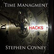 Time Management Hacks by  Stephen Covney audiobook