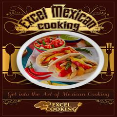 Excel Mexican Cooking by Excel Cooking audiobook