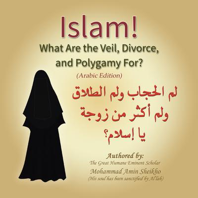 Islam! What are the Veil, Divorce, and Polygamy for? by Mohammad Amin Sheikho audiobook