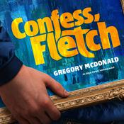 Confess, Fletch by  Gregory Mcdonald audiobook