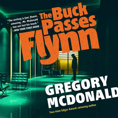 The Buck Passes Flynn by Gregory Mcdonald audiobook