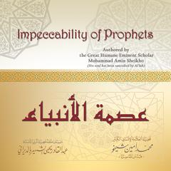 Impeccability of Prophets by Mohammad Amin Sheikho audiobook