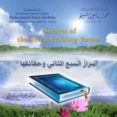 Secrets of the Seven Praising Verses by Mohammad Amin Sheikho audiobook
