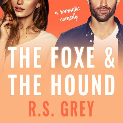 The Foxe & the Hound by R.S. Grey audiobook