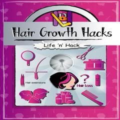 Hair Growth Hacks by Life 'n' Hack audiobook