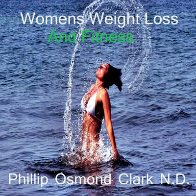 Women's Weight Loss and Fitness by Phillip Osmond Clark audiobook