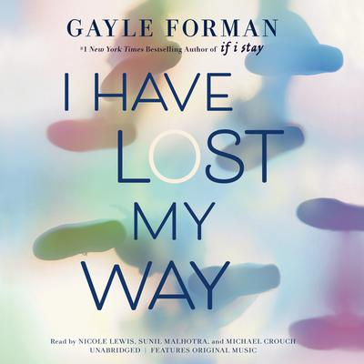 I Have Lost My Way by Gayle Forman audiobook