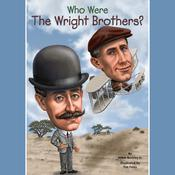 Who Were the Wright Brothers? by  James Buckley Jr. audiobook