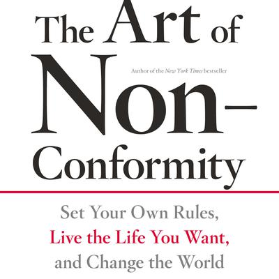 The Art of Non-Conformity by Chris Guillebeau audiobook