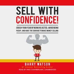 Sell with Confidence! by Barry Watson audiobook