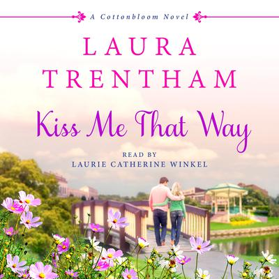 Kiss Me That Way by Laura Trentham audiobook
