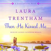 Then He Kissed Me by  Laura Trentham audiobook