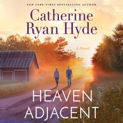 Heaven Adjacent by Catherine Ryan Hyde audiobook
