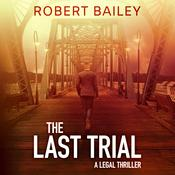 The Last Trial by  Robert Bailey audiobook