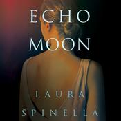 Echo Moon by  Laura Spinella audiobook