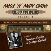 The Amos n' Andy Show, Collection 1 by  Hollywood 360 audiobook