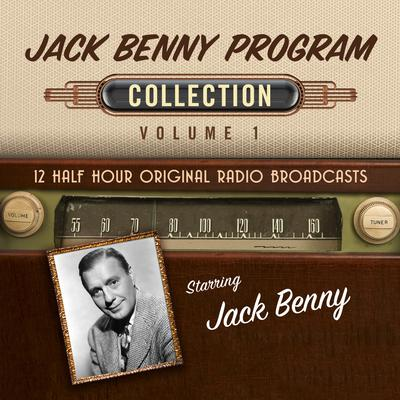 The Jack Benny Program, Collection 1 by Black Eye Entertainment audiobook