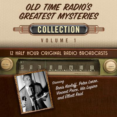 Old Time Radio's Greatest Mysteries, Collection 1 by Black Eye Entertainment audiobook