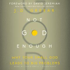 Not God Enough by J. D. Greear audiobook