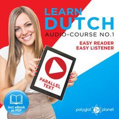 Learn Dutch - Easy Reader - Easy Listener Parallel Text Audio Course No. 1 - The Dutch Easy Reader - Easy Audio Learning Course
