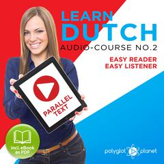 Learn Dutch - Easy Reader - Easy Listener Parallel Text Audio Course No. 2 - The Dutch Easy Reader - Easy Audio Learning Course